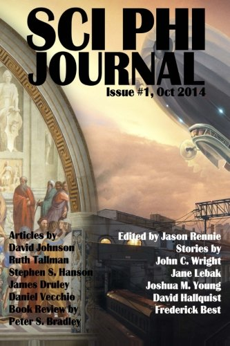 Read Online Sci Phi Journal: Issue #1, October 2014: The Journal of Science Fiction and Philosophy (Volume 1) ebook