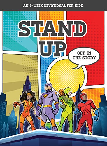 Stand Up: Get in the Story (an 8-Week Devotional for Kids)