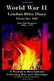 World War II London Blitz Diary Vol. 2, Ruby Thompson, 146643421X