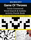Game Of Thrones Trivia Crossword Word Search & Sudoku Activity Puzzle Book: TV Series Cast & Characters Edition
