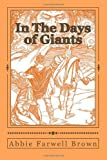In the Days of Giants, Abbie Brown, 149533970X