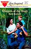 Whispers of the Heart, Ruth Scofield, 0373870957