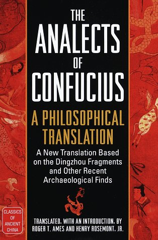 The Analects of Confucius : A Philosophical Translation (Classics of Ancient China)