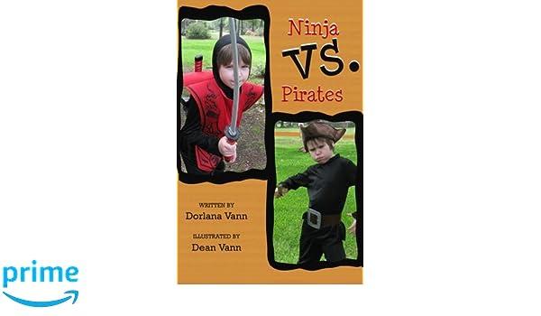 Ninja vs Pirates: Amazon.es: Dorlana Vann, Dean Vann: Libros ...