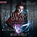 The Rogue Mage: Age of Oracles, Book 1 Audiobook by Ben Hale Narrated by Kate Reading
