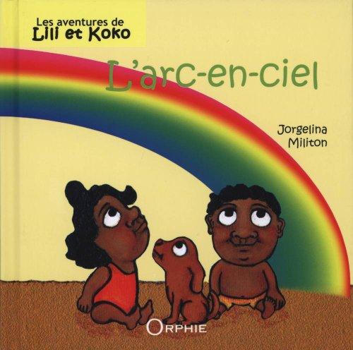 L'arc en ciel - Lili et Koko