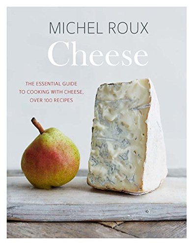 Cheese: The essential guide to cooking with cheese, over 100 recipes (Cheese Cookbook Lovers)
