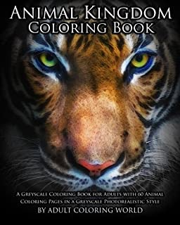 Animal Kingdom Coloring Book A Greyscale For Adults With 60 Pages