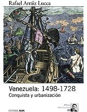 Venezuela: 1498-1728: Conquista y urbanización
