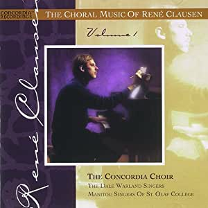 The Choral Music Of René Clausen, Volume I