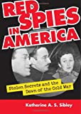 Red Spies in America, Katherine A. S. Sibley, 070061351X