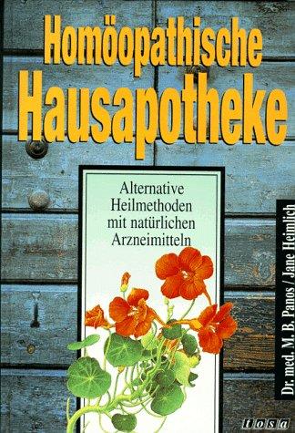 Homöopathische Hausapotheke. Alternative Heilmethoden mit natürlichen Mitteln