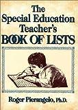 The Special Education Teacher's Book of Lists, Roger Pierangelo, 087628876X