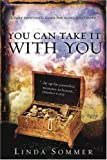 You Can Take It with You, Linda Sommer, 1591855624