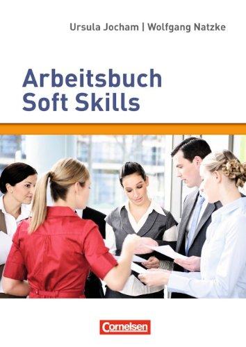 Persönlichkeitskompetenz: Arbeitsbuch Soft Skills