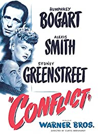 conflict, 1945 murder mystery movie, warner brothers, suspense, noir, black-and-white, Humphrey Bogart, Alexis Smith and Sydney Greenstreet