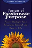 Pursuit of Passionate Purpose, Theresa M. Szczurek, 0471703249