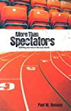More Than Spectators: Fulfilling Your Role in the Local Church