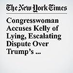 Congresswoman Accuses Kelly of Lying, Escalating Dispute Over Trump's Condolence Call | Eileen Sullivan