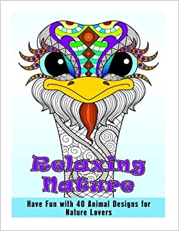 Amazon Relaxing Nature Have Fun With 40 Animal Designs For Lovers Relaxation Meditation 9781540351272 Nina Jackson Books