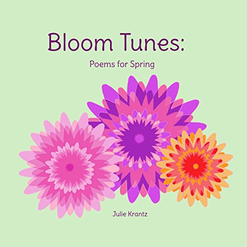 Bloom Tunes: Poems for Spring (Children's Poems for All Seasons Book 2)