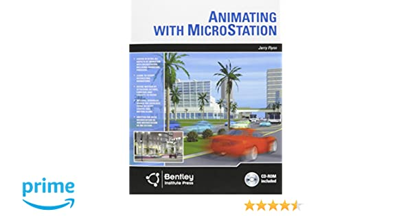 Animating with MicroStation: Jerry Flynn, Daril Bentley