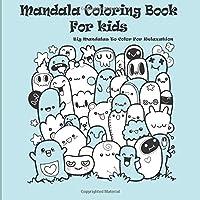 Mandala Coloring Book For kids Big Mandalas To Color For Relaxation: Mandalas colouring...