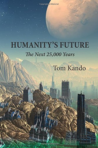 Humanity's Future: The Next 25,000 Years