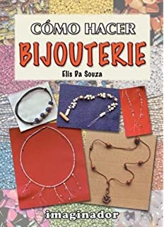 Como Hacer Bijouterie / How to Make Jewelry (Spanish Edition)