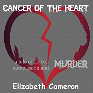 Cancer of the Heart Audiobook