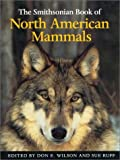 The Smithsonian Book of North American Mammals, American Society of Mammalogists Staff, 1560988452