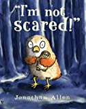 """I'm Not Scared!"" (I'm Not! Picture Book, An)"