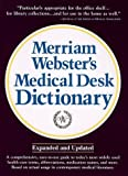 Merriam Webster's Medical Desk Dictionary, Merriam-Webster, Inc. Staff, 0877791252