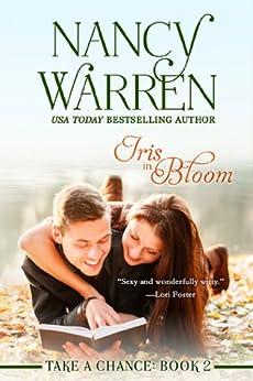 Iris in Bloom (Take a Chance, Book 2) by [Warren, Nancy]