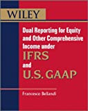 Dual Reporting for Equity and Other ComprehensiveIncome under IFRS and U.S. GAAP