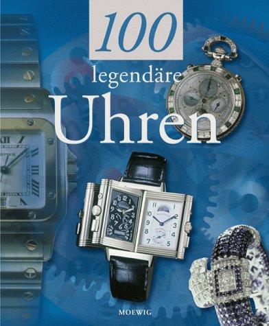 100 legendäre Uhren