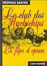 Le Club des Hachichins - La Pipe d'Opium par Gautier