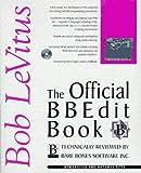 The Official BBEdit Book, Bob LeVitus and Natanya Pitts, 1562765051