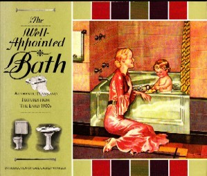 The Well-Appointed Bath: Authentic Plans and Fixtures from the 1900's (Landmark Reprint Series)
