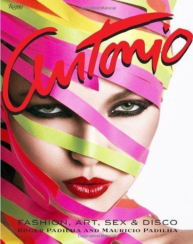 Books : Antonio Lopez: Fashion, Art, Sex, and Disco by Roger Padilha (2012-09-04)