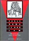 Eagle down Is Our Law : Witsuwit'en Law, Feasts, and Land Claims, Mills, Antonia, 0774805137