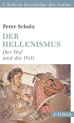 Der Hellenismus: Der Hof und die Welt