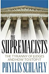 The Supremacists: The Tyranny Of Judges And How To Stop It Hardcover