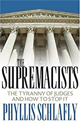 The Supremacists: The Tyranny Of Judges And How To Stop It