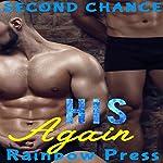 His Again: Second Chance, Book 1    Rainbow Press