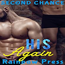 His Again: Second Chance, Book 1 Audiobook by  Rainbow Press Narrated by Cecil Wood