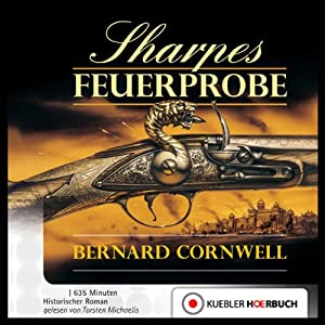 Sharpes Feuerprobe (Richard Sharpe 1) Audiobook
