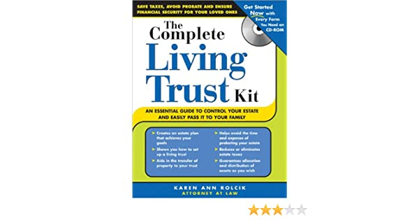 The Complete Living Trust Kit: An Essential Guide To Control Your