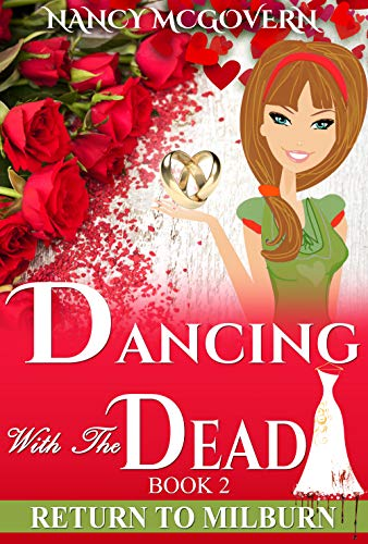 Dancing With The Dead: A Culinary Cozy Mystery With A Delicious Recipe (Return To Milburn Book 2) by [McGovern, Nancy]