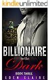 Billionaire in the Dark Book 3: Dark Billionaire Romance Series